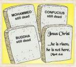 Jesus' tomb is empty, unlike others